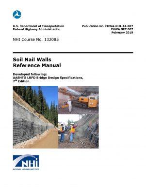 GEOTECHNICAL ENGINEERING CIRCULAR NO. 7-Soil Nail Walls (2015)