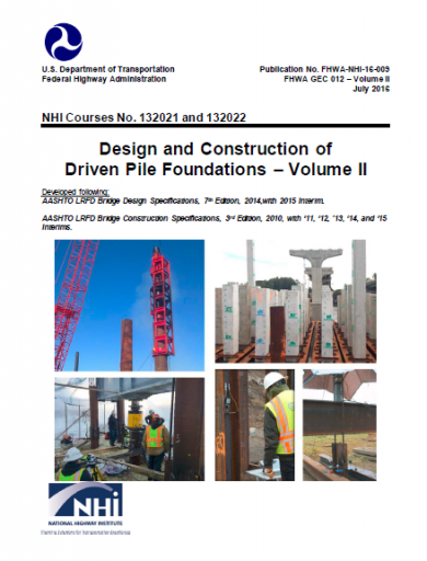 Design and Construction of Driven Pile Foundations – Volume II