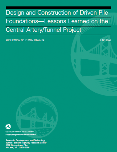 Design and Construction of Driven Pile Foundations - Lessons Learned on the Central Artery Tunnel Project